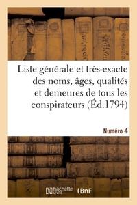 LISTE GENERALE ET TRES-EXACTE DES NOMS, AGES, QUALITES ET DEMEURES. NUMERO 4