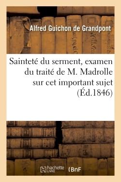 SAINTETE DU SERMENT, EXAMEN DU TRAITE DE M. MADROLLE SUR CET IMPORTANT SUJET