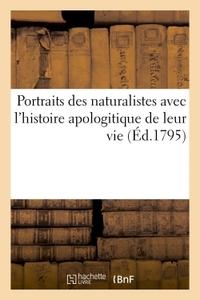 PORTRAITS DES NATURALISTES AVEC L'HISTOIRE APOLOGITIQUE DE LEUR VIE
