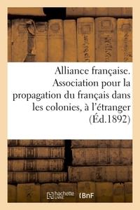 ALLIANCE FRANCAISE. ASSOCIATION POUR LA PROPAGATION DU FRANCAIS DANS LES COLONIES ET A L'ETRANGER -