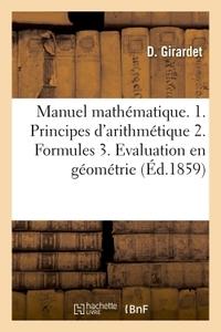 MANUEL MATHEMATIQUE 1. PRINCIPES USUELS D'ARITHMETIQUE. 2. FORMULES POUR RESOUDRE LES PROBLEMES - 3.