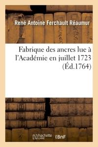 FABRIQUE DES ANCRES LUE A L'ACADEMIE EN JUILLET 1723