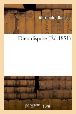 DIEU DISPOSE