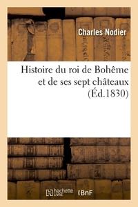 HISTOIRE DU ROI DE BOHEME ET DE SES SEPT CHATEAUX