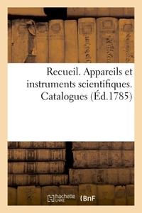 RECUEIL. APPAREILS ET INSTRUMENTS SCIENTIFIQUES. CATALOGUES