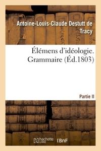 ELEMENS D'IDEOLOGIE. GRAMMAIRE