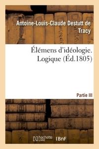 ELEMENS D'IDEOLOGIE. LOGIQUE