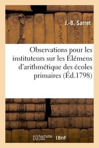 OBSERVATIONS POUR LES INSTITUTEURS SUR LES ELEMENS D'ARITHMETIQUE A L'USAGE DES ECOLES PRIMAIRES