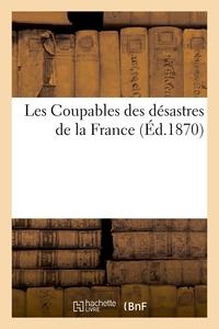 LES COUPABLES DES DESASTRES DE LA FRANCE