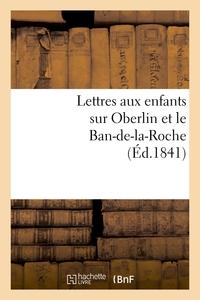 LETTRES AUX ENFANTS SUR OBERLIN ET LE BAN-DE-LA-ROCHE