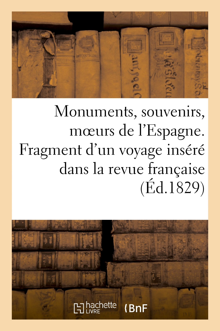 MONUMENS, SOUVENIRS, MOEURS DE L'ESPAGNE. FRAGMENT D'UN VOYAGE INSERE DANS LA REVUE FRANCAISE