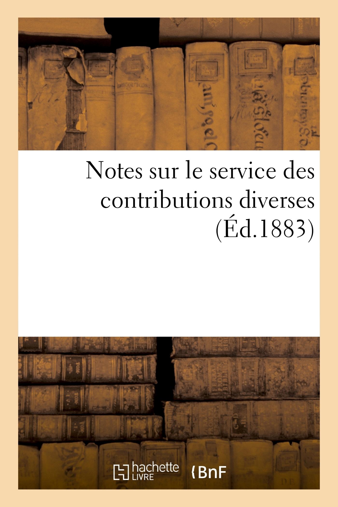 NOTES SUR LE SERVICE DES CONTRIBUTIONS DIVERSES