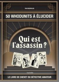 QUI EST L'ASSASSIN? - 50 WHODUNITS A ELUCIDER