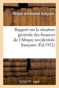 RAPPORT SUR LA SITUATION GENERALE DES FINANCES DE L'AFRIQUE OCCIDENTALE FRANCAISE