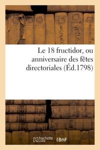 LE 18 FRUCTIDOR, OU ANNIVERSAIRE DES FETES DIRECTORIALES (ED.1798)