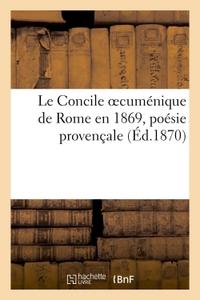 LE CONCILE OECUMENIQUE DE ROME EN 1869, POESIE PROVENCALE (ED.1870)