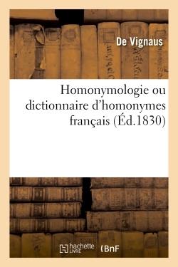 HOMONYMOLOGIE OU DICTIONNAIRE D'HOMONYMES FRANCAIS