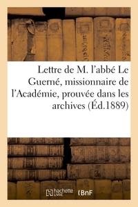 LETTRE DE M. L'ABBE LE GUERNE, MISSIONNAIRE DE L'ACADEMIE, PROUVEE DANS LES ARCHIVES - DE LA CURE N.