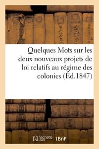 QUELQUES MOTS SUR LES DEUX NOUVEAUX PROJETS DE LOI RELATIFS AU REGIME DES COLONIES