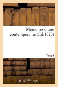 MEMOIRES D'UNE CONTEMPORAINE T. 7