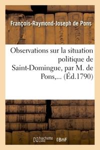 OBSERVATIONS SUR LA SITUATION POLITIQUE DE SAINT-DOMINGUE