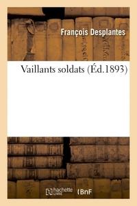VAILLANTS SOLDATS