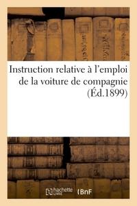 INSTRUCTION RELATIVE A L'EMPLOI DE LA VOITURE DE COMPAGNIE