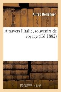 A TRAVERS L'ITALIE, SOUVENIRS DE VOYAGE