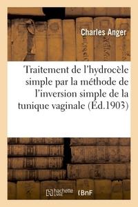 TRAITEMENT DE L'HYDROCELE SIMPLE PAR LA METHODE DE L'INVERSION SIMPLE DE LA TUNIQUE VAGINALE