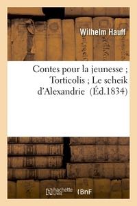 CONTES POUR LA JEUNESSE TORTICOLIS LE SCHEIK D'ALEXANDRIE