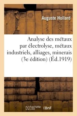 ANALYSE DES METAUX PAR ELECTROLYSE : METAUX INDUSTRIELS, ALLIAGES, MINERAIS, PRODUITS D'USINES