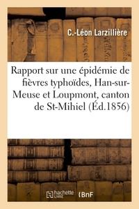 RAPPORT SUR UNE EPIDEMIE DE FIEVRES TYPHOIDES, QUI A REGNE DANS LES COMMUNES DE HAN-SUR-MEUSE