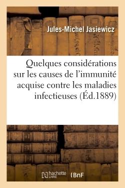 QUELQUES CONSIDERATIONS SUR LES CAUSES DE L'IMMUNITE ACQUISE CONTRE LES MALADIES INFECTIEUSES