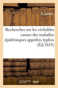 RECHERCHES SUR LES VERITABLES CAUSES DES MALADIES EPIDEMIQUES APPELEES TYPHUS