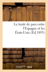 LE TRAITE DE PAIX ENTRE L'ESPAGNE ET LES ETATS-UNIS