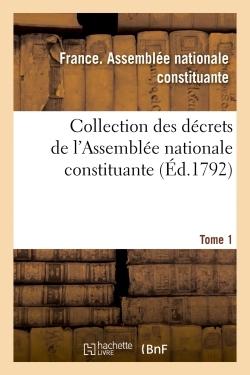 COLLECTION DES DECRETS DE L'ASSEMBLEE NATIONALE CONSTITUANTE. TOME 1