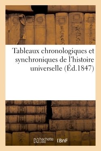 TABLEAUX CHRONOLOGIQUES ET SYNCHRONIQUES DE L'HISTOIRE UNIVERSELLE