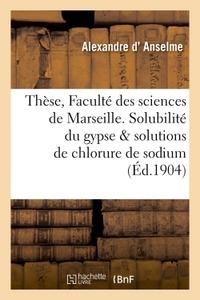 THESE DE LA FACULTE DES SCIENCES. SOLUBILITE DU GYPSE DANS LES SOLUTIONS DE CHLORURE DE SODIUM
