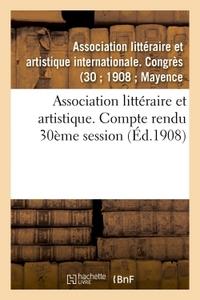 ASSOCIATION LITTERAIRE ET ARTISTIQUE. COMPTE RENDU 30EME SESSION