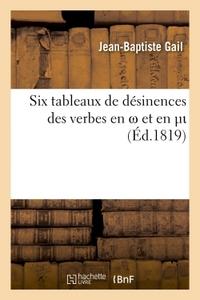 SIX TABLEAUX DE DESINENCES DES VERBES EN  ET EN