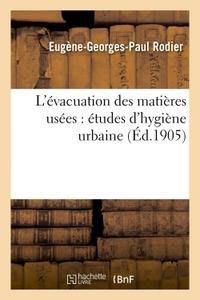 L'EVACUATION DES MATIERES USEES : ETUDES D'HYGIENE URBAINE