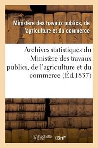 ARCHIVES STATISTIQUES DU MINISTERE DES TRAVAUX PUBLICS, DE L'AGRICULTURE ET DU COMMERCE