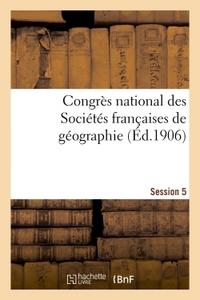 CONGRES NATIONAL DES SOCIETES FRANCAISES DE GEOGRAPHIE SESSION 5