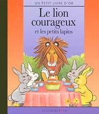 LE LION COURAGEUX ET LES PETITS LAPINS