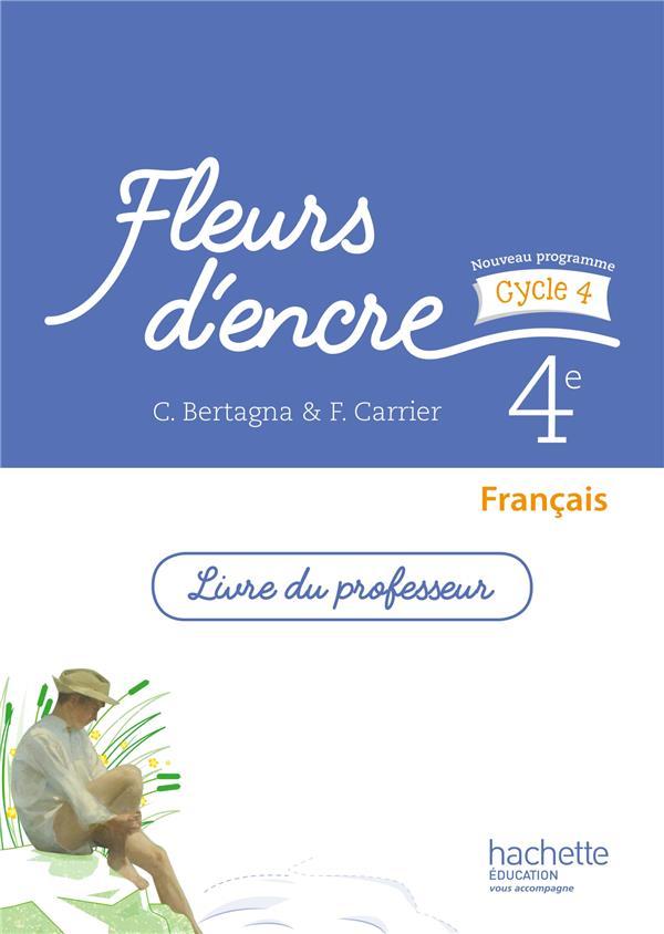 Fleurs d'encre francais cycle 4 / 4e - livre du professeur - ed. 2016