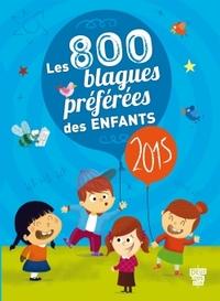 LES 800 BLAGUES PREFEREES DES ENFANTS - 2015
