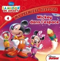 LA MAISON DE MICKEY MICKEY DANS L'ESPACE, MA PREMIERE HISTOIRE