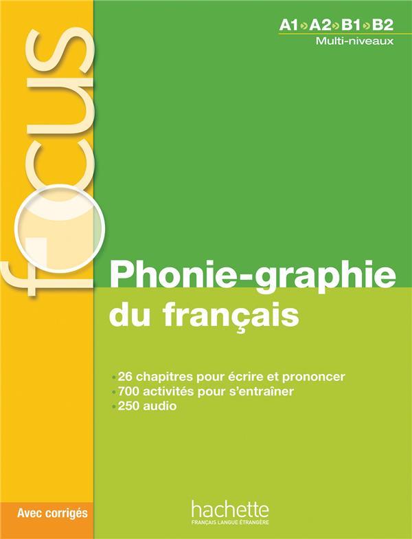Focus - phonie-graphie du francais + cd audio mp3 + corriges