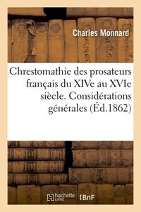 CHRESTOMATHIE DES PROSATEURS FRANCAIS DU XIVE AU XVIE SIECLE AVEC UNE GRAMMAIRE ET UN LEXIQUE - UNE