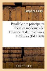 PARALLELE DES PRINCIPAUX THEATRES MODERNES DE L'EUROPE - ET DES MACHINES THEATRALES FRANCAISES, ALLE